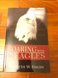 Soaring with the eagles - Kenneth W. Hagin