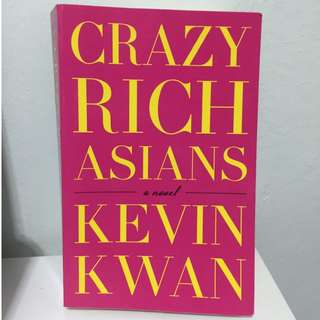 Crazy Rich Asians - A novel by Kevin Kwan