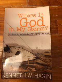 Where is god in my storm - Kenneth W hagin