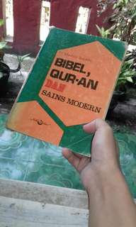 Bibel, Al-Qur'an, dan Sains Modern by Dr. Maurice Bucaille