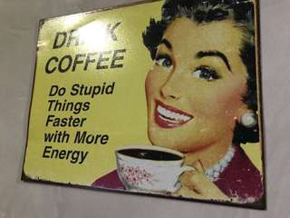 Drink Coffee Metal Retro Print