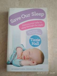 Childcare Book : Save our sleep, Helping your baby to sleep through the night