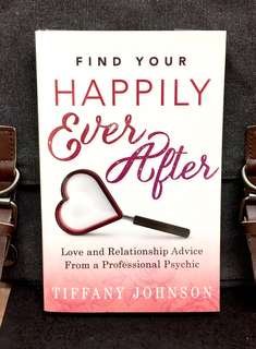 《New Book Condition + The Real Psychic Truth Of Relationships & Romance》Tiffany Johnson : FIND YOUR HAPPILY EVER AFTER : Love and Relationship Advice from a Professional Psychic