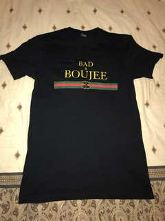 Bad & Boujee shirt