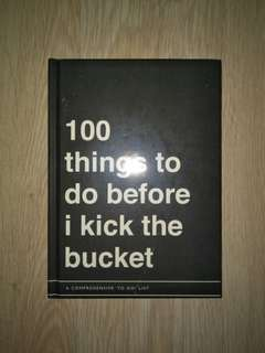 100 things to do before i kick the bucket
