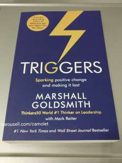 TRIGGERS: Sparking Positive  Change and making it last | by Marshall Goldsmith & Mark Reiter | Leadership / Motivational / Self Development book.