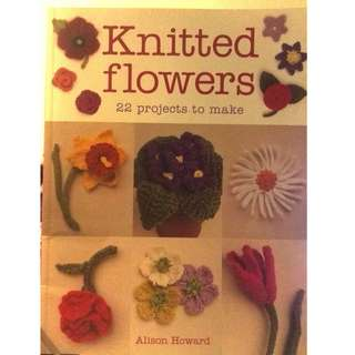 Knitted Flowers: 22 Projects to Make by Alison Howard