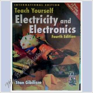 ELECTRONICS ENGINEERING- TEACHING YOURSELF ELECTRICITY AND ELECTRONICS 4TH BY STAN GIBILISCO