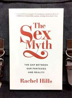《Bran-New + Uncovering The New Way of Looking At Sex In Life》Rachel Hills - The Sex Myth : The Gap between Our Fantasies and Reality