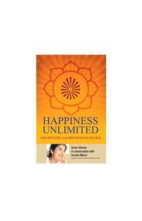 Happiness Unlimited: Awakening With Brahmakumaris