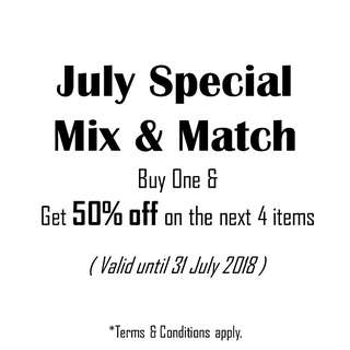 [Event] July Special Promotion: Mix & Match 50% Discount on next 4 items~ *T&C apply.