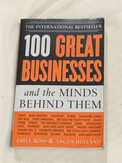 100 Business Geniuses and the minds behind them by Emily Ross