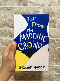 """""""Far From The Madding Crowd"""" by Thomas Hardy"""