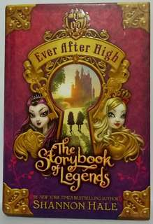 Ever After High : The Storybook Of Legends By Shannon Hale