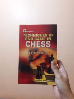 Techniques of End Game in Chess by B.K. Chaturvedi