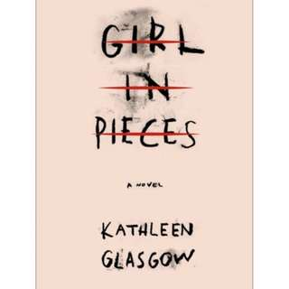Kathleen Glasgow - Girl in Pieces for 5PHP