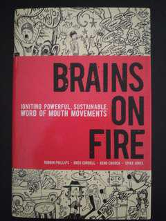 Brains on Fire: Igniting powerful, sustainable word of mouth movement. (Suitable if you want to learn more of marketing)