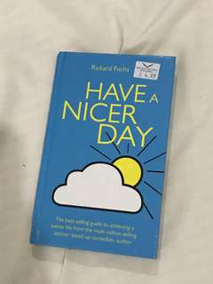Have a Nicer Day by Richard Fuchs