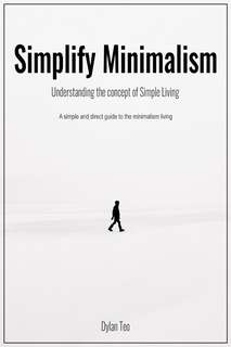 (E-book) Simplify Minimalism: understanding the concepts of simple living