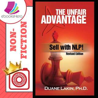 The unfair advantage - sell with NLP by Duane Lakin