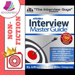 Interview Master Guide by Jeffrey Gillis and Mike Simpson (the interview guys)