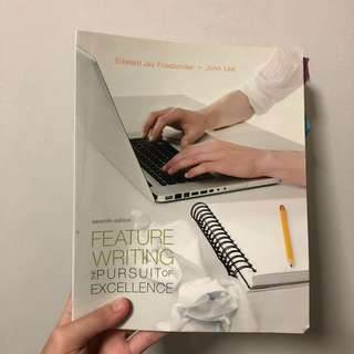 Feature Writing: The pursuit of excellence (7th Ed)