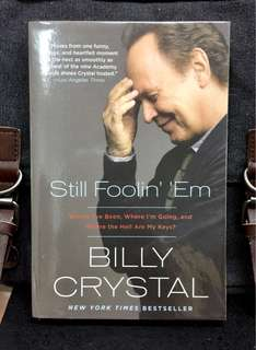 《New Book Condition + The Autobiography / Memoir Of Billy Crystal》Billy Crystal - STILL FOOLIN' 'EM : Where I've Been, Where I'm Going, and Where the Hell Are My Keys?