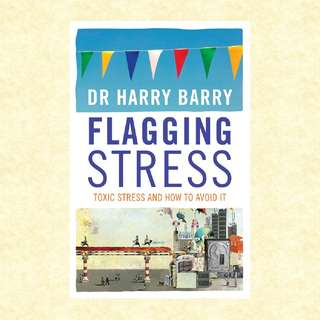 Flagging Stress by Dr. Harry Barry