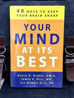 《Bran-New + Practical Steps To Keeping Your Mind Sharp At Any Age》David B. Biebel - YOUR MIND AT ITS BEST : 40 Ways to Keep Your Brain Sharp
