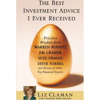 The Best Investment Advice I Ever Received: Priceless Wisdom from Warren Buffett, Jim Cramer, Suze Orman, Steve Forbes, and Dozens of Other Top Financial Experts (ebook)