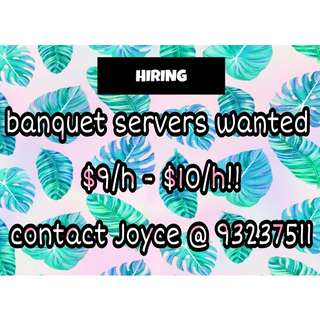 Urgent! Banquet Servers wanted! $9/h - $10/h!! || can work w friends :)