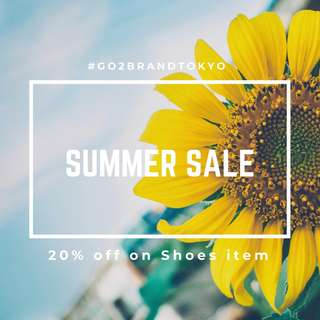 SUMMER SALE - 全線鞋款 8折!! 20% OFF ON  SHOES ITEM