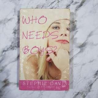 Who Needs Boys? by Stephie Davis