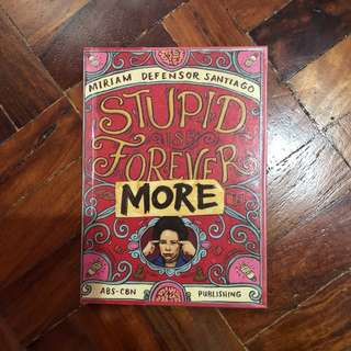 Stupid is Forevermore By Miriam Defensor Santiago