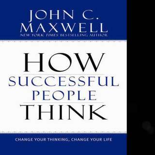 How Successful People Think: Change Your Thinking, Change Your Life (Successful People) by John C. Maxwell