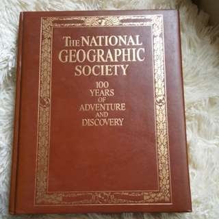 The NATIONAL GEOGRAPHIC SOCIETY : 100 YEARS OF ADVENTURE & DISCOVERY