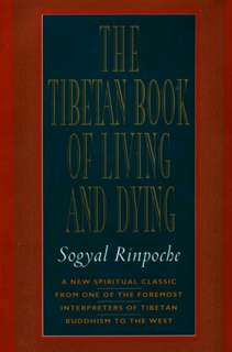 The Tibetan Book of Living & Dying. Sogyal Rinpoche