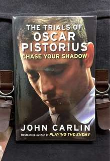 《Bran-New + Sensational & Real Insider Story Of The Trial & A Skilful Analysis Of The Blade Runner's Fall From Grace》John Carlin - CHASE YOUR SHADOW :  The Trials of Oscar Pistorius
