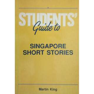 STUDENTS' GUIDE TO SINGAPORE SHORT STORIES