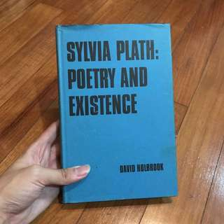 Sylvia Plath: Poetry and Existence by David Holbrook