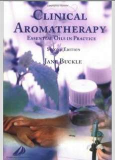 Chlinical Aromatherapy, Essential Oil in Practice. Jane Buckle