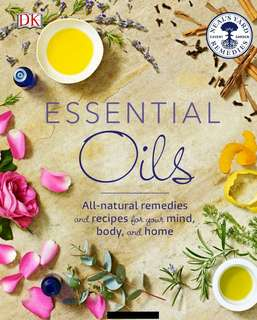 Essential Oils. All Natural Remedies & Recipes for Your Mind, Body & Home