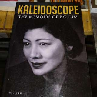 Kaleidoscope The Memoirs of P.G Lim