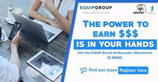 The power to earn $$$ is in your hands. Join the EQUIP Brand Ambassador Movement (E-BAM)!