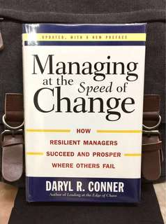 # Highly Recommended《Preloved Hardcover + How To Orchestrate Transitions Successfully By Overcoming Resistence-To-Change》Daryl R. Conner - MANAGING AT THE SPEED OF CHANGE : Change: Resilient Managers Succeed and Prosper Where Others Fail