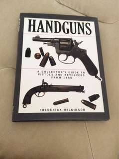 Handguns - A collector's guide to pistols and revolvers from 1850
