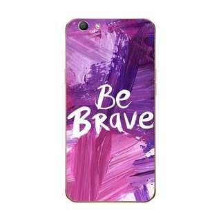 Be brave oppo f5 phone case