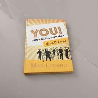You! God's Brand New Idea : Made to be amazing (Max Lucado)