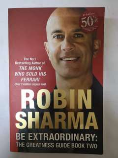ROBIN SHARMA - BE EXTRAORDINARY: THE GREATNESS GUIDE BOOK TWO