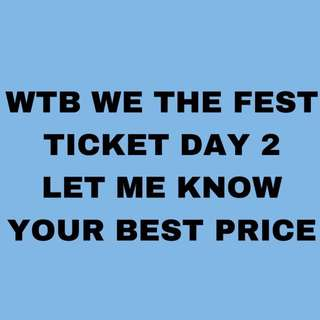 WE THE FEST TICKET